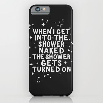 When I get naked in the bathroom, the shower gets turned On. iPhone & iPod Case by Sara Eshak