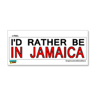 I'd Rather Be In Jamaica Sticker