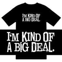 Funny T-Shirts (I'm Kind Of A Big Deal) Humorous Slogans Comical Sayings Shir...