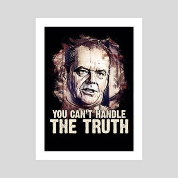 You Can`t handle the TRUTH, an art print by Dusan Naumovski