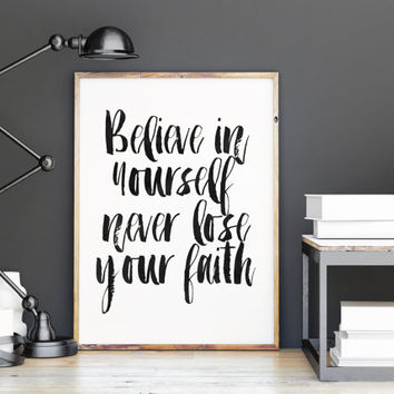 MOTIVATIONAL QUOTE,BELIEVE In Yourself Never Lose Your Fight,Printable Art,Typography Poster,Hand Brushed,Workout,Fitness,Motivational Print