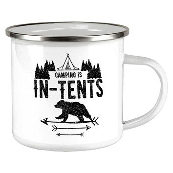 Camping Is In Tents Intense Funny Pun Camp Cup