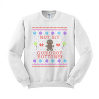Crewneck - Not My Gumdrop Buttons Gingerbread Man - Ugly Christmas Sweater Womens Ladies Outfit Oversized
