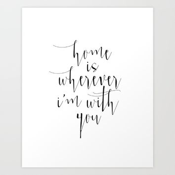 Love Quote, Home Is Wherever I Am With You, Love Print, Love Gift, Home Is Where, Typography Print, Art Print by MichelTypography