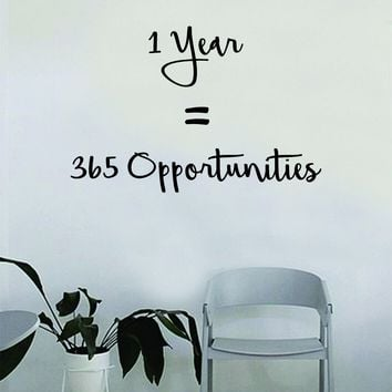 1 Year Equals 365 Opportunities Wall Decal Quote Home Room Decor Decoration Art Vinyl Sticker Inspirational Beautiful Motivational Good Vibes