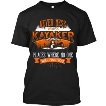 NEVER MESS WITH A KAYAKER Funny Kayaking Kayaks T-Shirt Back Custom Ultra Cotton