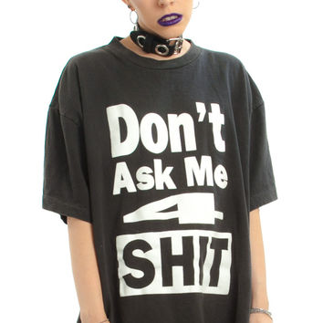 Vintage 90's Don't Even Ask Tee - One Size Fits Many