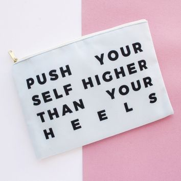 Push Yourself Higher Than Your Heels - Makeup Bag, Pouch/Wristlet