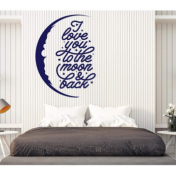 Wall Vinyl Decal Words Motivation I love You to the Moon & Back Decor Unique Gift z4733