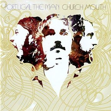 Portugal. The Man - Church Mouth