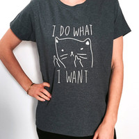 i do what i want tshirt tees funny cat cats kitties kitten lover gift present sister daughter mom