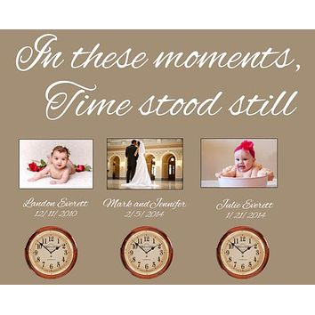 Buy In These Moments Time Stood Still Wall Vinyl Quotes