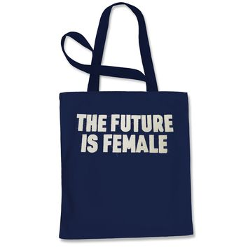 Stitched Twill The Future Is Female Shopping Tote Bag
