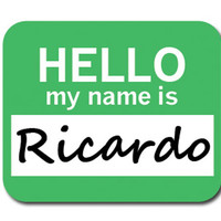 Ricardo Hello My Name Is Mouse Pad