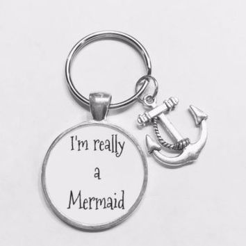 Anchor I'm Really A Mermaid Sister Best Friend Mom Gift Keychain