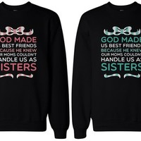 BFF Gifts - God Made Us Best Friends Matching Sweatshirts for Best Friends