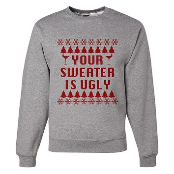 Custom Party Shop Mens Your Sweater Is Ugly Christmas Sweatshirt