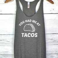You Had Me at Tacos Tank Top