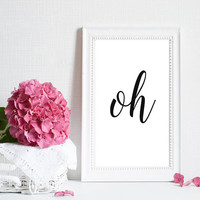 "Printable art ""Oh"" Typography quote home decor Inspirational print wall art decor Brush art print Home decor Wall decor Word art Typography"