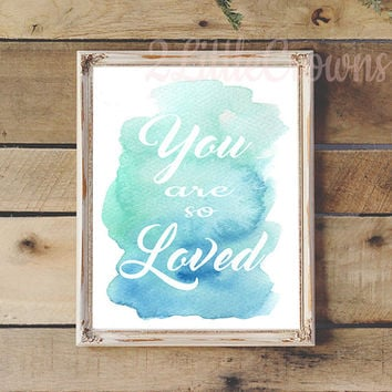 You are So Loved Print Watercolor Painting Printable Baby Nursery Decor Printable Wall Art Instant Download Teen Room Decor Baby Shower Gift