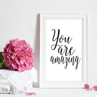 "PRINTABLE ""You are amazing"" love poster Typography Quote Home Decor Motivational Poster Gift for your sweetheart amazing modern home decor"