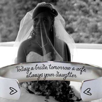 Today a Bride, Tomorrow a Wife, Always Your Daughter Bracelet | Mother of the Bride