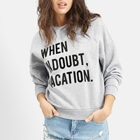 Women's KENDALL + KYLIE at Topshop 'When in Doubt, Vacation' Crewneck Pullover,