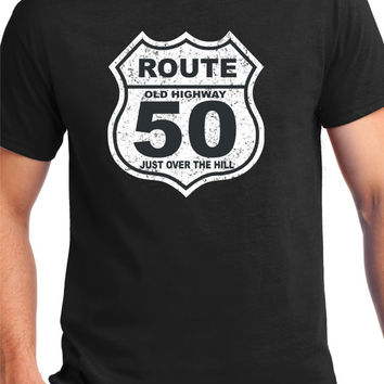 50th Birthday Gift ,50 Years Old , Over The Hill,Shirt,T-Shirt ,Gift for Him , Funny t shirt, Route 66,Old Highway Sign,50 years Old,For Him