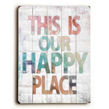 This is Our Happy Place by Artist Misty Diller Wood Sign