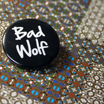 "1.5"" Pinback button: Bad Wolf"