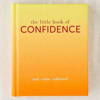 The Little Book Of Confidence: Cool Calm Collected By Tiddy Rowan