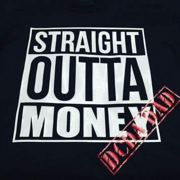 91862173 STRAIGHT OUTTA MONEY - dance or cheer shirt - can be customized