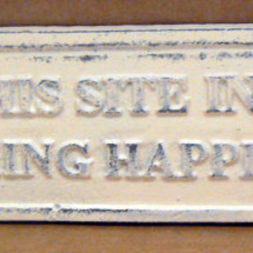 On This Site in 1897 Nothing Happened Sign Plaque Creamy Off White Wall Decor Sign Shabby Chic Distressed