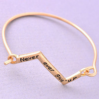 Never Ever Give Up Bracelet - Gold or Silver