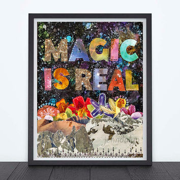 Magic Is Real - fine art print, 40 works in 40 days, mixed media collage art, cosmic, rainbow art, bohemian wall art, typographic print