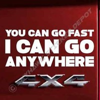 You Can Go Fast I Can Go Anywhere Bumper Sticker Vinyl Decal Off Road ATV AWD