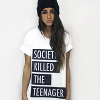 Society Killed the Teenager Tee