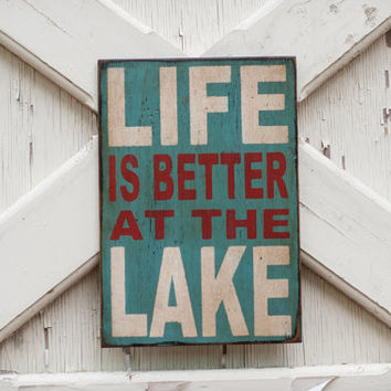 Life is better at the lake sign made from reclaimed wood