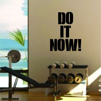 Do It Now Gym Quote Fitness Health Work Out Decal Sticker Wall Vinyl Art Wall Room Decor Weights Dumbbell Motivation Inspirational