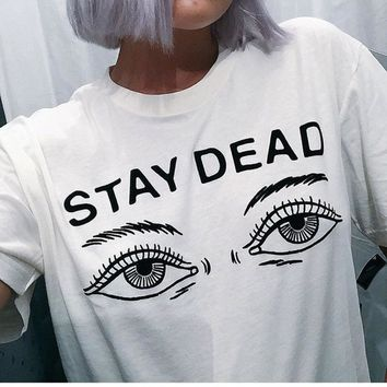 STAY DEAD Letter Print Harajuku Women T Shirt Summer Casual Short Sleeve Round Neck Top Femme Graphic Tees Camisetas Feminino