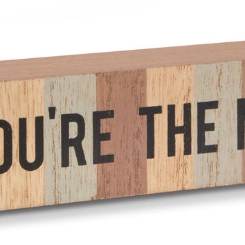 You're the Man - MDF Board Plaque