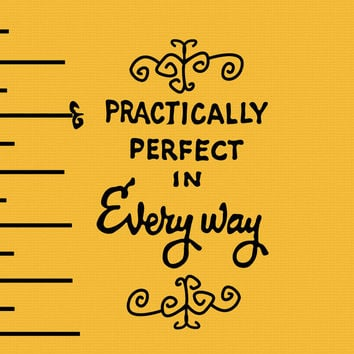 Practically perfect in everyway... mary poppins.. digital download