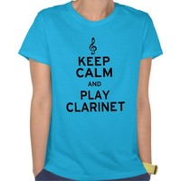Keep Calm and Play Clarinet T Shirts from Zazzle.com