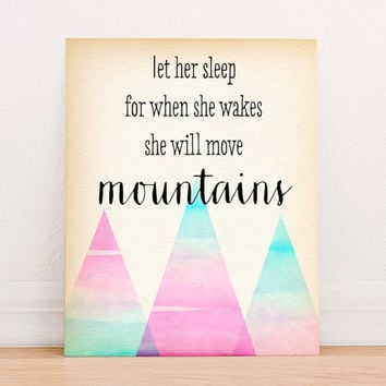 Let Her Sleep For When She Wakes She Will Move Mountains Instant Download Art Print Poster, Let Her Sleep Printable, Mountains Nursery Print