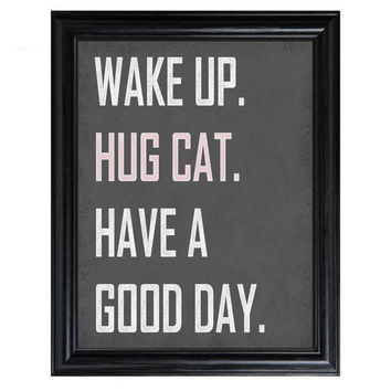 Wake Up HUG CAT have a Good Day 8x10 print grey white blue pink
