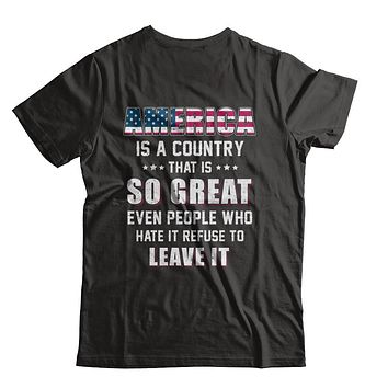 America Is A Country That Is So Great PATRIOTIC Veteran
