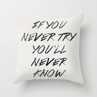 If you never try (White) Throw Pillow by Zyanya Lorenzo