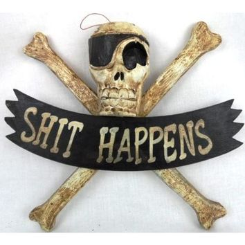 """LG 12 inch Hand Carved Wood Pirate Skull Cross Bone """"Shit Happens"""" Sign Plaque Wall Art Decor"""