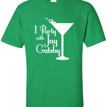 I party with Jay Gatsby the great movie rich poor leo leonardo dicaprio di caprio T-Shirt Tee Shirt Mens Ladies Womens mad labs ML-118