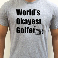 Gift for Golfer Husband Gift Worlds Okayest Golfer Mens T shirt Valentine's Day Gift Golfer gifts Christmas tee shirt Awesome Wedding Gift